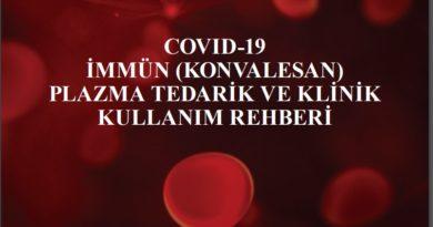 COVID-19 İMMÜN (KONVALESAN) PLAZMA TEDARİK VE KLİNİK KULLANIM REHBERİ 13.04.2020