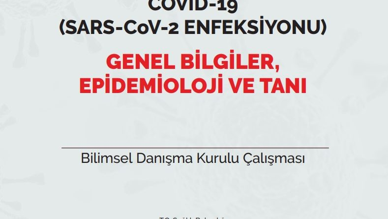 COVID-19 (SARS-CoV-2 ENFEKSİYONU) GENEL BİLGİLER, EPİDEMİOLOJİ VE TANI  29.06.20