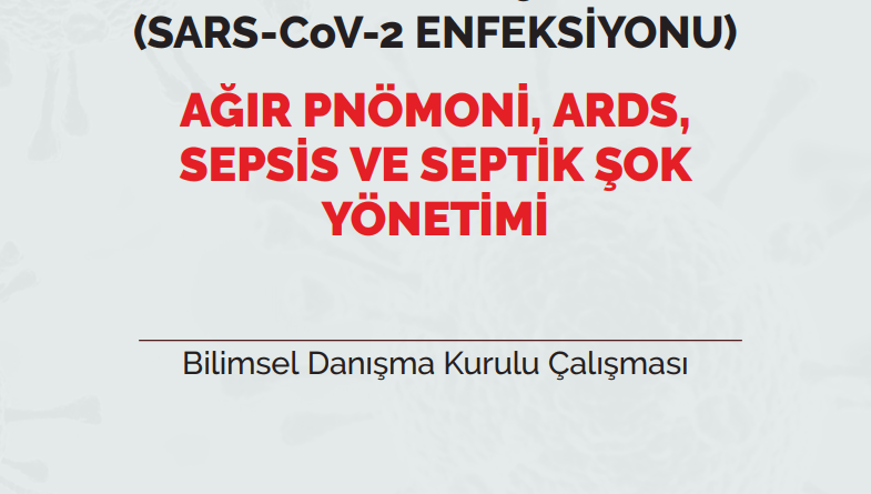 COVID-19 (SARS-CoV-2 ENFEKSİYONU) AĞIR PNÖMONİ, ARDS, SEPSİS VE SEPTİK ŞOK YÖNETİMİ 23.10.2020